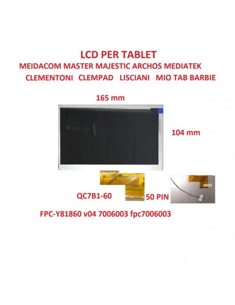 LCD per Clementoni ClemPad 13645 FLAT KR070PA76 Alcatel  Samtech Master Mid 702A flat FPC-FC070BH05-B0