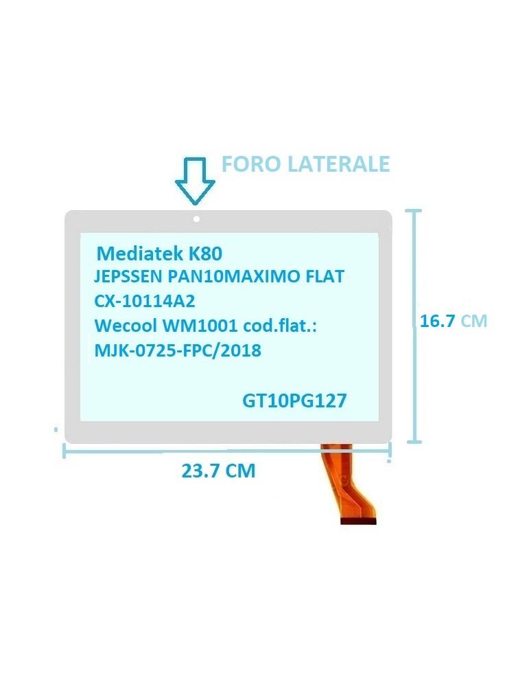 Touch Vetro Mediatek K80 GT10PG127 JEPSSEN PAN10MAXIMO CX-10114A2 Wecool WM1001 Mis:23,7*16,7